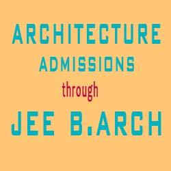JEE B.Arch 2016 - ARCHITECTURE ADMISSIONS THROUGH JEE B.ARCH